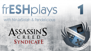 frESH Plays - 01 - Assassin's Creed Syndicate - Jack the Ripper DLC
