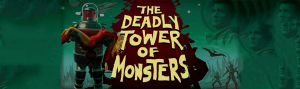 "ACE Team Goes The RiffTrax Route In ""Deadly Tower of Monsters"""