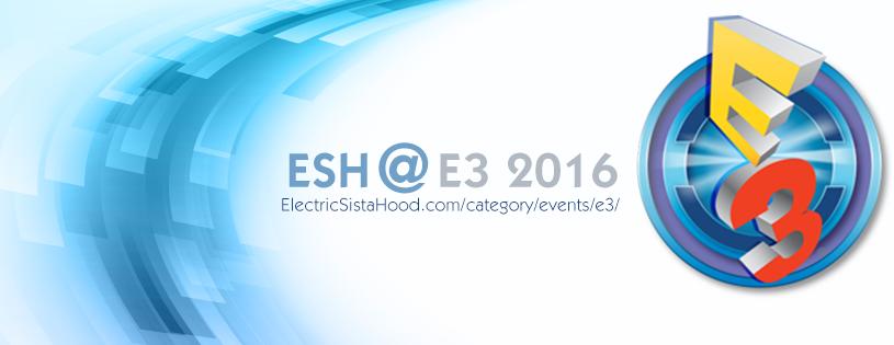 ESH @ E3 2016