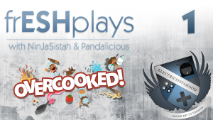 frESHplays | Overcooked Episode 1